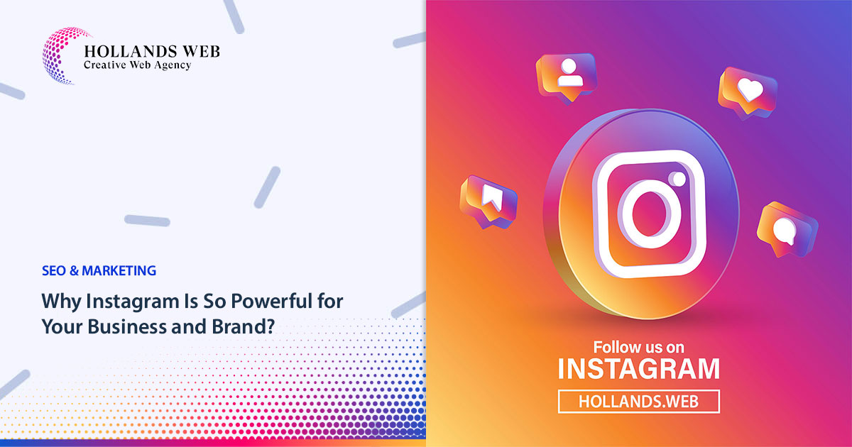 Why Instagram Is So Powerful for Your Business and Brand